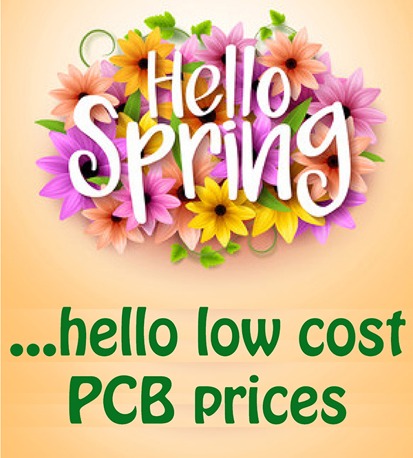 Hello Spring….hello low cost PCB prices