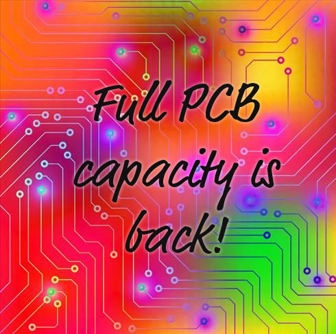 Full PCB capacity is back!