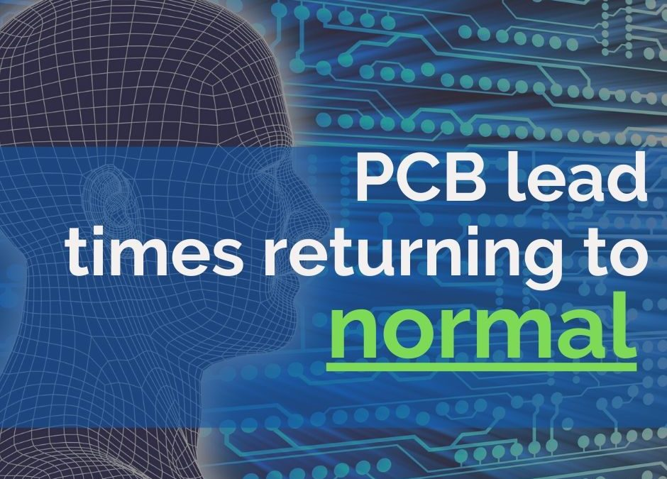 Offshore PCB lead times returning to normal